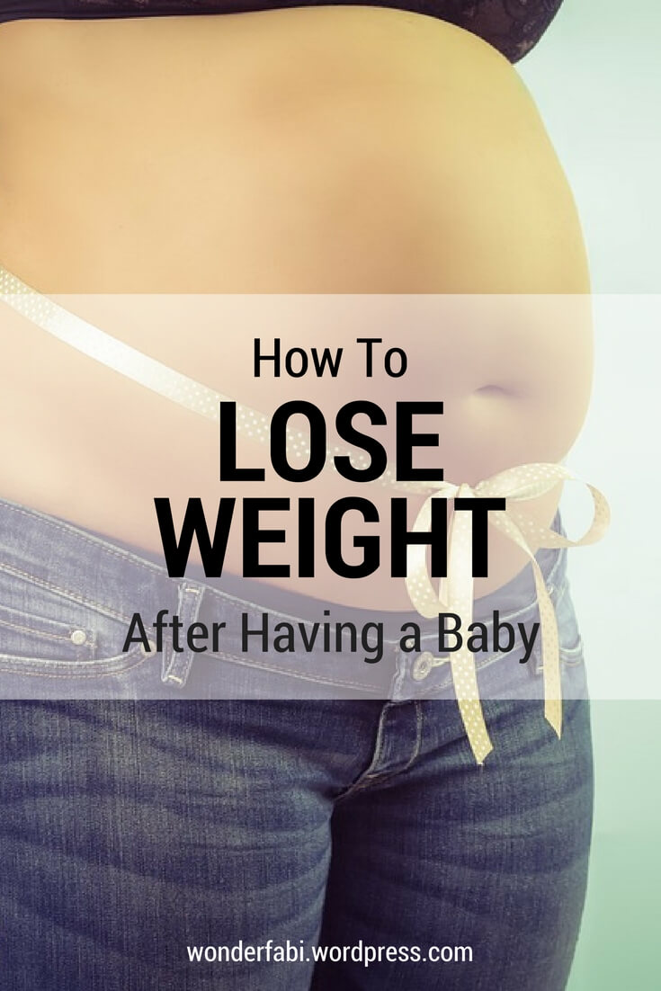 How to Lose Weight After Having a Baby | Wonder Fabi
